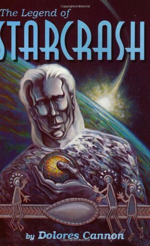 The Legend of Starcrash by Dolores Cannon (1994-01-01)