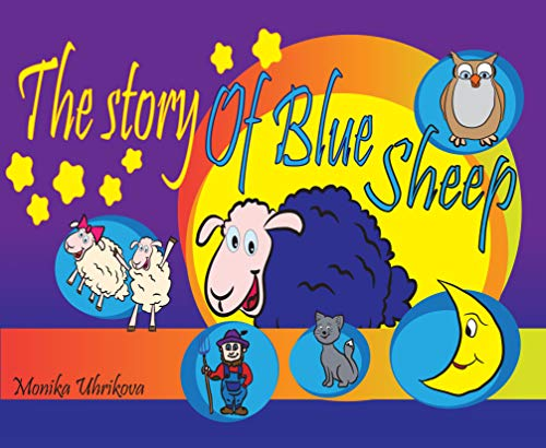 The story of Blue Sheep: Picture Book for Children Ages 3-5, Kids Books, Illustrated Books for Kids, 5 Minute Bedtime Children\'s story (English Edition)