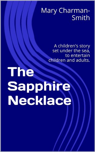 The Sapphire Necklace: A children's story set under the sea, to entertain children and adults. (English Edition) - Seahorse Sapphire