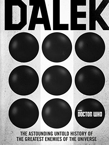 Doctor who dalek the astounding untold history of the greatest doctor who dalek the astounding untold history of the greatest enemies of the universe fandeluxe Epub