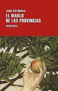 El diablo de las provincias par Juan Cárdenas