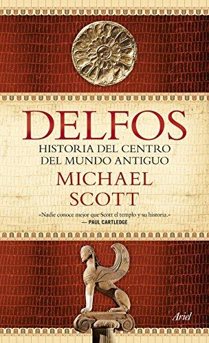 Delfos: Historia del centro del mundo antiguo por Michael Scott