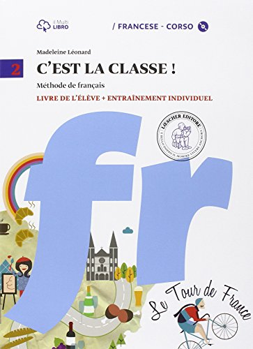 C'est la classe. Livre de l'lve-Narrativa. Per la Scuola media e CD Audio. Con CD Audio formato MP3. Con e-book. Con espansione online: 2