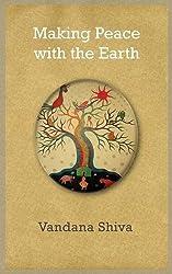 Making Peace with the Earth by Vandana Shiva (2013-03-06)