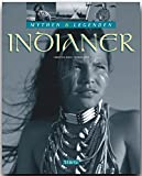 Mythen & Legenden - INDIANER - Ein hochwertiger Fotoband mit über 190 Bildern auf 128 Seiten - STÜRTZ Verlag - Thomas Jeier (Autor), Christian Heeb (Fotograf)