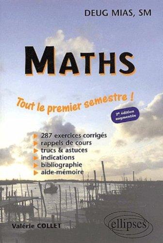 Mathématiques, 1re année d'université, MIAS, SM : Exercices corrigés, 1er semestre par Valérie Collet