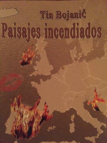Paisajes incendiados por Tin Bojanic