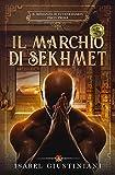 Il marchio di Sekhmet (Il romanzo di Tutankhamon Vol. 1)
