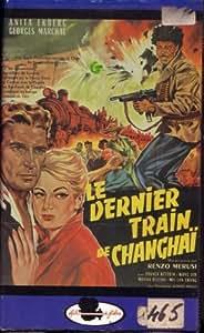 Dernier Train De Shangai Le [VHS]