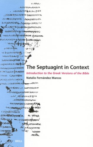The Septuagint in Context: Introduction to the Greek Version of the Bible: Introduction to the Greek Versions of the Bible por Natalio Fernandez Marcos