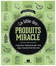 La bible des produits miracle par Sylvie Fabre G