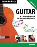 Best Guitar Instruction Books - How To Play Guitar: A Complete Guide Review