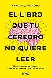 El libro que tu cerebro no quiere leer (Crecimiento personal)
