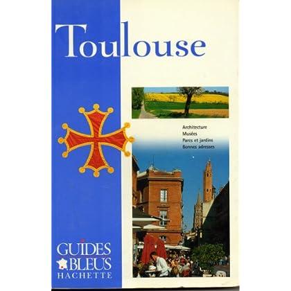 Guide Bleu : Toulouse
