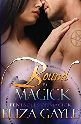 Bound by Magick by Eliza Gayle (2011-12-17)