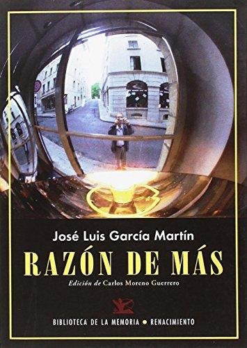 Razón de más: Diarios 2011-2012 (Biblioteca de la Memoria, Serie Menor) por José Luis García Martín
