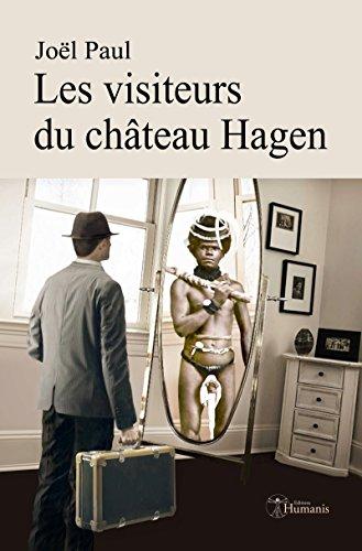 Les visiteurs du château Hagen (Emergence) par Joël Paul
