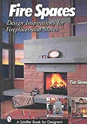 [(Fire Spaces : Design Inspirations for Fireplaces and Stoves)] [By (author) Tina Skinner] published on (July, 2007)