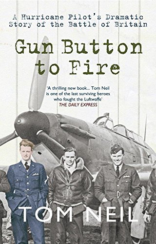 Gun Button to Fire: A Hurricane Pilot's Dramatic Story of the Battle of Britain Test