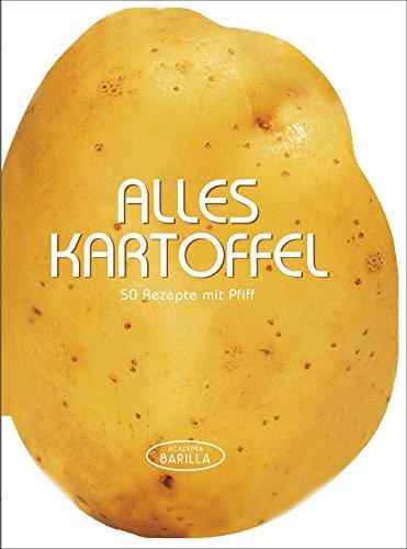 Preisvergleich Produktbild Kartoffel Kochbuch: 50 Rezepte mit Pfiff - von der Kartoffelsuppe bis zu Gnocchi-Variationen. Originelle und einfach nachzukochende Kartoffelrezepte für das beliebte Gemüse