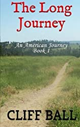 The Long Journey (An American Journey) (Volume 1) by Cliff Ball (2015-03-18)