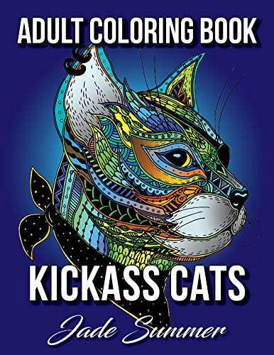 Kickass Cats: An Adult Coloring Book with Badass Cat Illustrations and Relaxing Mandala Patterns for Animal Lovers por Jade Summer