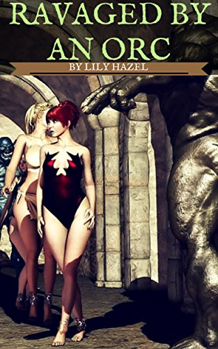 Ravaged By An Orc (Erotica Story) (English Edition) (World Of Worldcraft)