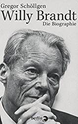 Willy Brandt: Die Biographie