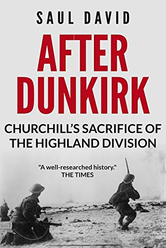 After Dunkirk: Churchill's Sacrifice of the Highland Division Test