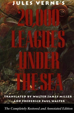 20,000 Leagues Under the Sea/Completely Restored and Annotated by Jules Verne, Walter James Miller, Frederick Paul Walter published by Naval Institute Press (1993)