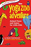 Yoga Zoo Adventures: Animal Poses and Games for Little Kids (Smartfun Books)