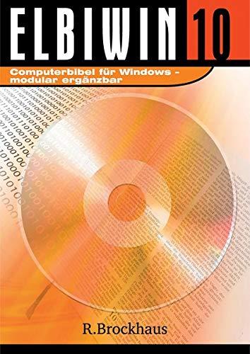 Brockhaus : ELBIWIN 10.0, 1 CD-ROMComputerbibel. Für Windows. Modular ergänzbar. Für Windows ab 98, auch Vista