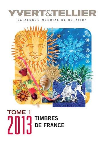 Catalogue de timbres-poste : Tome 1, France par Yvert & Tellier