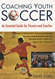 Coaching Youth Soccer: An Essential Guide for Parents and Coaches