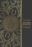 Termin Planer 2020: Mandala Design Kalender mit Mandalas zum Ausmalen   Wochenplaner, Monatsplaner, Terminkalender von Januar bis Dezember 2020   1 ... zum Planen, Notieren und Organisieren - Mandala Kalenders