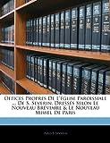 Offices Propres de LGlise Paroissiale de S. Severin, Dr