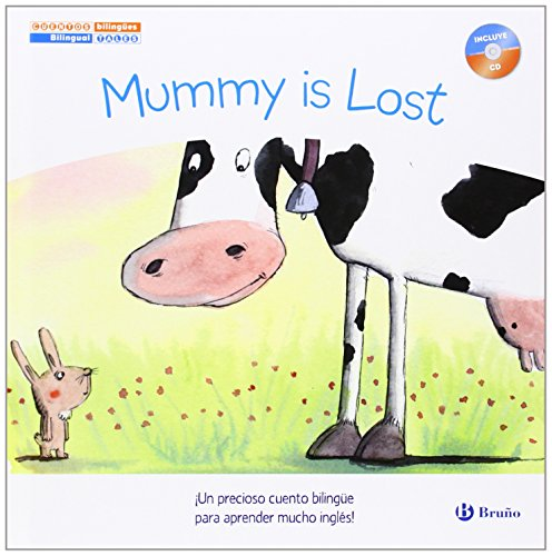 Cuentos bilingües. Mummy is lost = Mamá se ha perdido