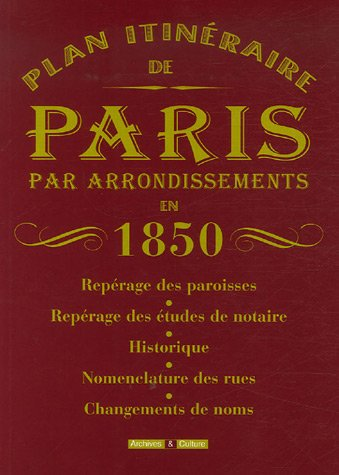 Plan Itinéraire de Paris par arrondissements en 1850 par Marie-Odile Mergnac