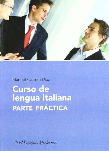 Curso de lengua italiana, 2. Parte práctica (Ariel Letras) por Manuel Carrera