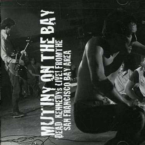 Mutiny on the Bay ( Live ) (Dead Live Kennedys)