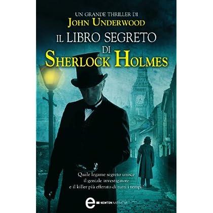 Il Libro Segreto Di Sherlock Holmes (Enewton Narrativa)