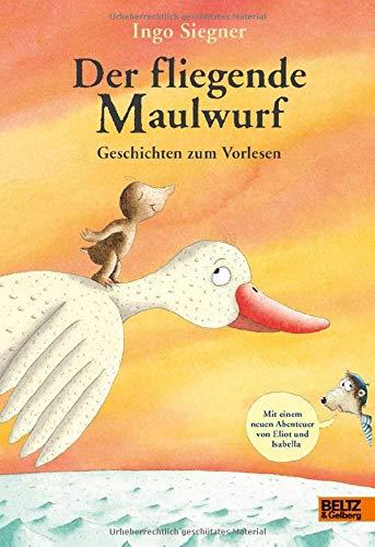 Der fliegende Maulwurf. Geschichten zum Vorlesen: Mit vielen farbigen Bildern -
