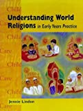 Understanding World Religions (Child Care Topic Books) by Jennie Lindon (1999-07-05)