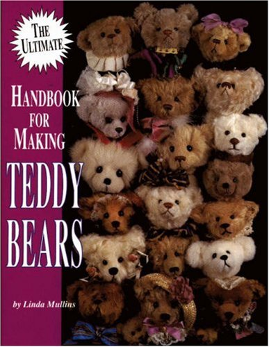 The Ultimate Handbook for Making Teddy Bears
