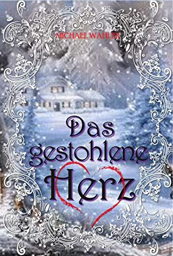Das gestohlene Herz: Ostsee Gutshaus Romantik (German Edition) par Michael Wahler