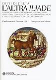 L'altra «Iliade». Testo greco e latino a fronte. Ediz. multilingue