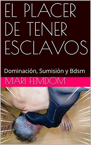mimundofemdom.es EL PLACER DE TENER ESCLAVOS: Dominación, Sumisión y Bdsm