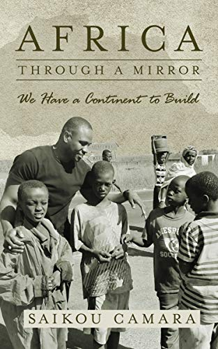 Africa: Through a Mirror: We have a Continent to Build (English Edition)