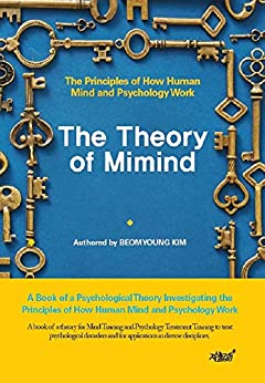 PDF Descargar The Theory of Mimind: The Theory of How Human Mind and Psychology Work