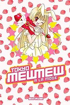Tokyo Mew Mew a la Mode Omnibus (Tokyo Mew Mew Omnibus) by [Ikumi, Mia]